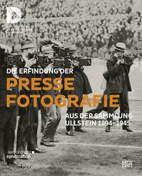 Die Erfindung der Pressefotografie