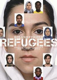 Roland Fischer - Refugees