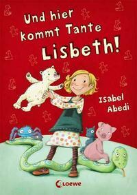 Und hier kommt Tante Lisbeth!