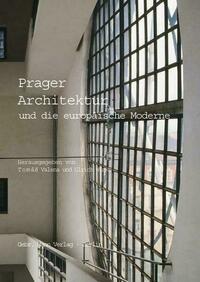 Prager Architektur und die europäische Moderne