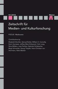 Zeitschrift für Medien- und Kulturforschung, Heft 9/1/2018: Mediocene