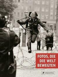 Fotos, die die Welt bewegten