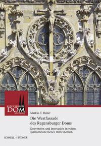 Die Westfassade des Regensburger Doms