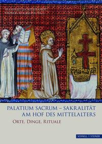 Palatium sacrum - Sakralität am Hof des Mittelalters