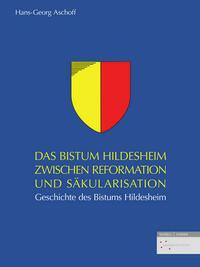 Das Bistum Hildesheim zwischen Reformation und Säkularisation