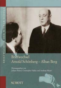Briefwechsel Arnold Schönberg - Alban Berg