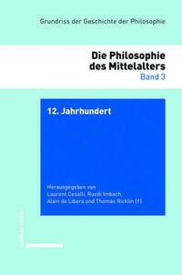 Grundriss der Geschichte der Philosophie. Begründet von Friedrich... / 12. Jahrhundert