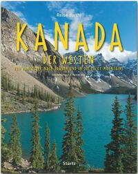 Reise durch Kanada - Der Westen - Von...