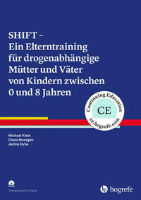 SHIFT - Ein Elterntraining für drogenabhängige Mütter und Väter von Kindern zwischen 0 und 8 Jahren