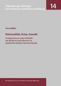 Rationalität, Krise, Gewalt