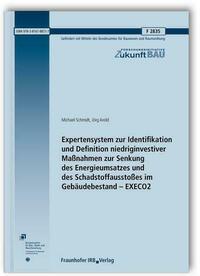 Expertensystem zur Identifikation und Definition niedriginvestiver Maßnahmen zur Senkung des Energieumsatzes und des Schadstoffausstoßes im Gebäudebestand - EXECO2. Abschlussbericht.
