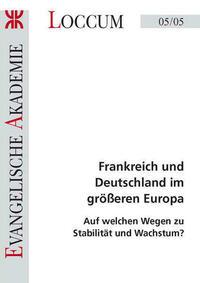 Frankreich und Deutschland im grösseren Europa