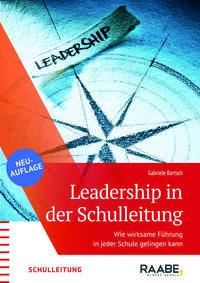 Leadership - wie wirksame Führung in Schule...