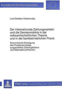 Der internationale Zahlungsverkehr und die Devisenmärkte in der Volkswirtschaftlichen Theorie und in der bankbetrieblichen Praxis