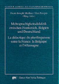 Mehrsprachigkeitsdidaktik zwischen Frankreich, Belgien und Deutschland/La didactique du plurilinguisme entre la France, la Belgique et l'Allemagne