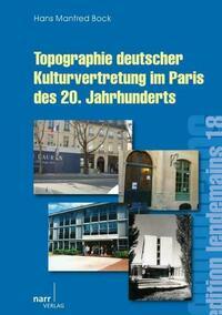 Topographie deutscher Kultur im Paris des 20. Jahrhunderts