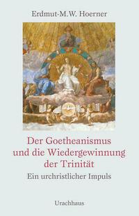 Der Goetheanismus und die Wiedergewinnung der...