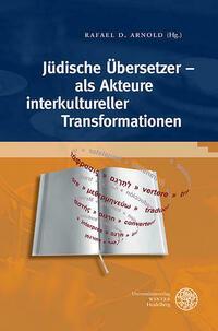 Jüdische Übersetzer – als Akteure interkultureller Transformationen