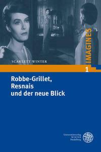 Robbe-Grillet, Resnais und der neue Blick