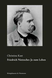 Friedrich Nietzsches Ja zum Leben