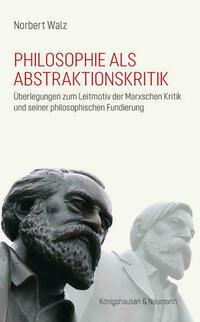 Philosophie als Abstraktionskritik
