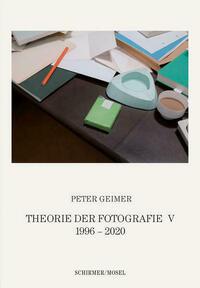 Theorie der Fotografie. Band V 1996-2020