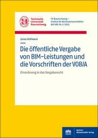 Die öffentliche Vergabe von BIM-Leistungen und die Vorschriften der VOB/A
