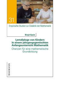 Lerndialoge von Kindern in einem jahrgangsgemischten Anfangsunterricht Mathematik