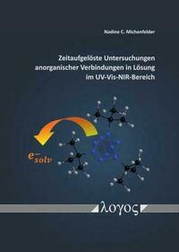 Zeitaufgelöste Untersuchungen anorganischer Verbindungen in Lösung im UV-Vis-NIR-Bereich