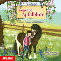 Ponyhof Apfelblüte. Lenas mutige Entscheidung