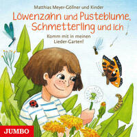 Löwenzahn und Pusteblume, Schmetterling und ich. Komm mit in meinen Lieder-Garten!