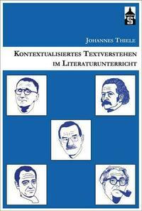 Kontextualisiertes Textverstehen im Literaturunterricht