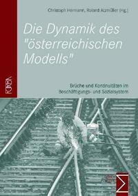 Die Dynamik des österreichischen Modells
