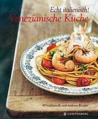 Echt italienisch! Venezianische Küche