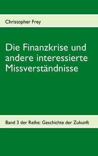 Die Finanzkrise und andere interessierte...