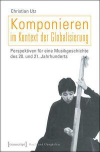 Komponieren im Kontext der Globalisierung