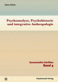 Psychoanalyse, Psychohistorie und integrative Anthropologie