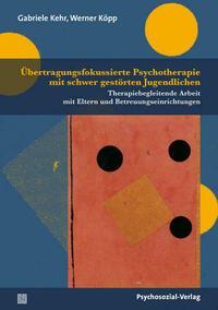 Übertragungsfokussierte Psychotherapie mit schwer gestörten Jugendlichen