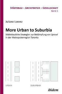 More Urban to Suburbia. Städtebauliche...