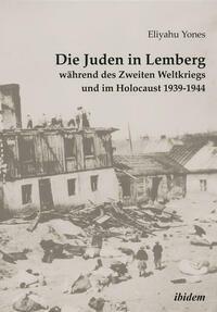 Die Juden in Lemberg während des Zweiten...