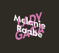Melanie Raabe über Lady Gaga