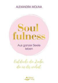 Soulfulness – aus ganzer Seele leben