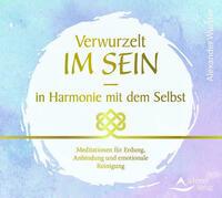 CD Verwurzelt im Sein – in Harmonie mit dem Selbst