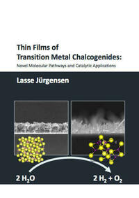 Thin Films of Transition Metal Chalcogenides: Novel Molecular Pathways and Catalytic Applications