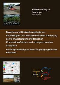 Biokohle und Biokohlesubstrate zur nachhaltigen und klimafreundlichen Sanierung und Inwertsetzung militärischer Konversionsflächen und ertragsschwacher Standorte