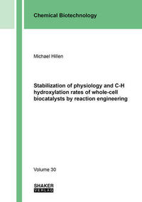 Stabilization of physiology and C-H hydroxylation rates of whole-cell biocatalysts by reaction engineering