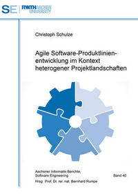 Agile Software-Produktlinienentwicklung im Kontext heterogener Projektlandschaften
