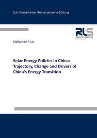 Solar Energy Policies in China: Trajectory, Change and Drivers of China's Energy Transition