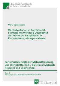 Wechselwirkung von Polycarbonat-Schmelze mit Werkzeug-Oberflächen als Ursache der Belagbildung in Kunststoffverarbeitungsmaschinen