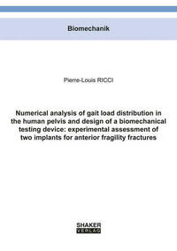 Numerical analysis of gait load distribution in the human pelvis and design of a biomechanical testing device: experimental assessment of two implants for anterior fragility fractures